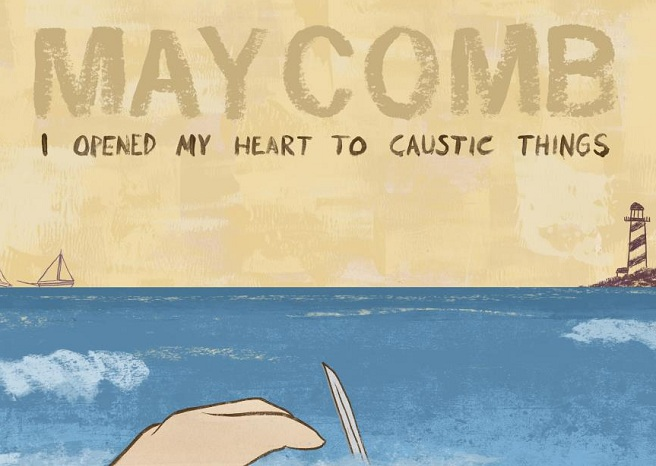Maycomb, Artwork - 'I Opened My Heart To Caustic Things' Press Release