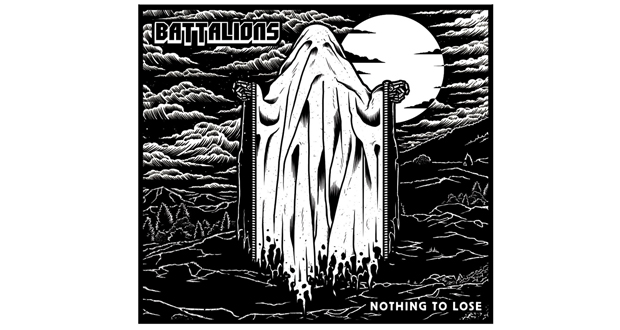 Battalions - Nothing to Lose