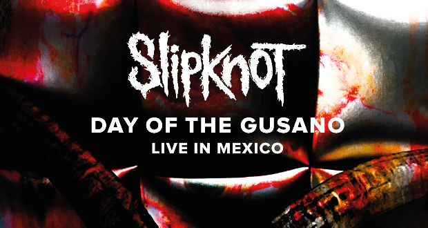 Slipknot's Day Of The Gusano