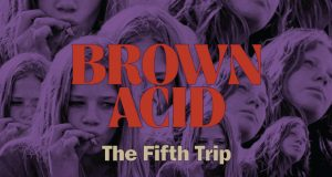 BROWN ACID - The Fifth Trip