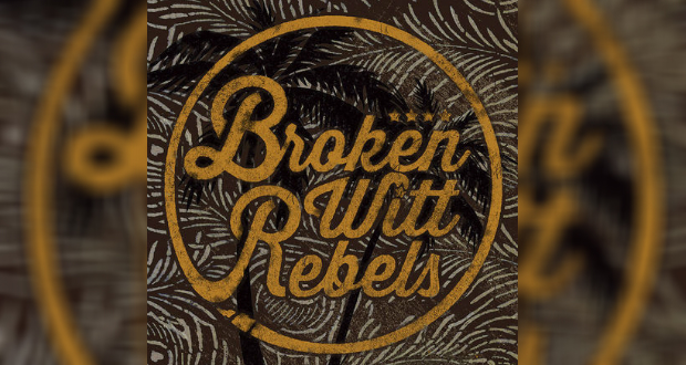 Broken Witt Rebels - Debut Album