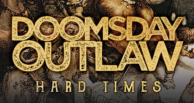 Doomsday Outlaw Hard Times