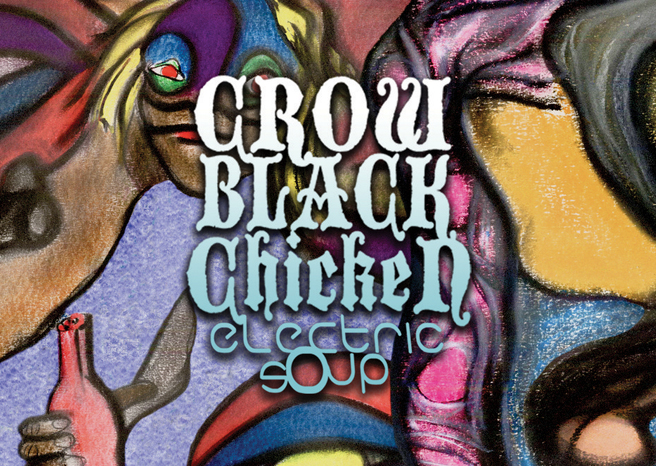Crow Black Chicken 'Electric Soup' Review