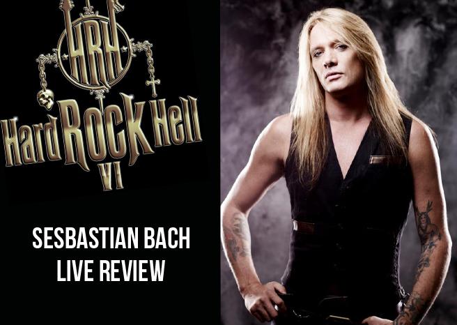 Live Review: Sebastian Bach @ Hard Rock Hell