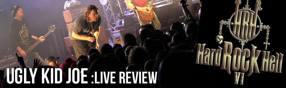 Live Review: Ugly Kid Joe @ Hard Rock Hell