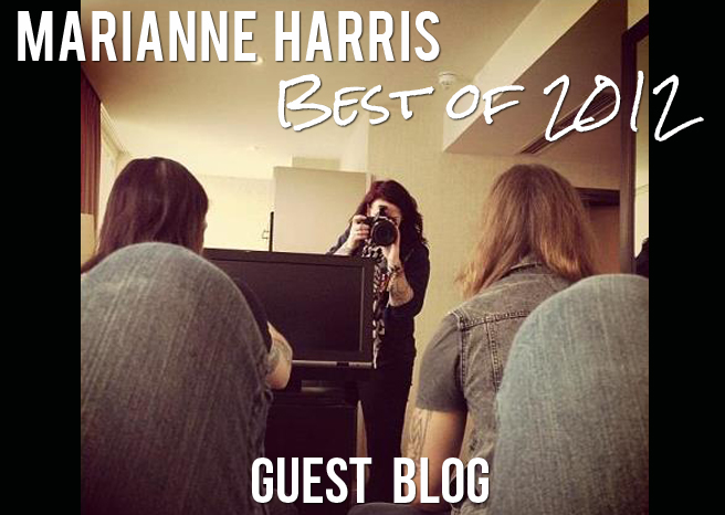 GUEST BLOGGERS: Marianne Harris' Best of 2012