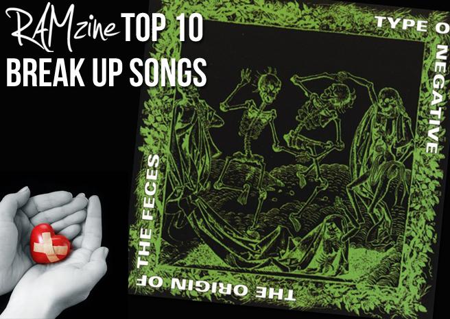 RAMzines Top Ten Break-Up Songs