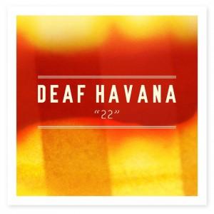 deaf havana 22