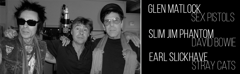 Interview with Glen Matlock (Sex Pistols), Slim Jim Phantom (Bowie) and Earl Slickhave (Stray Cats)