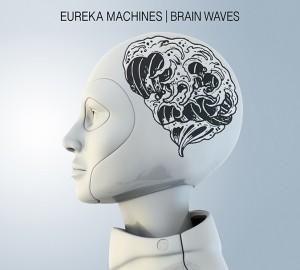 Eureka Machines  Brain Waves