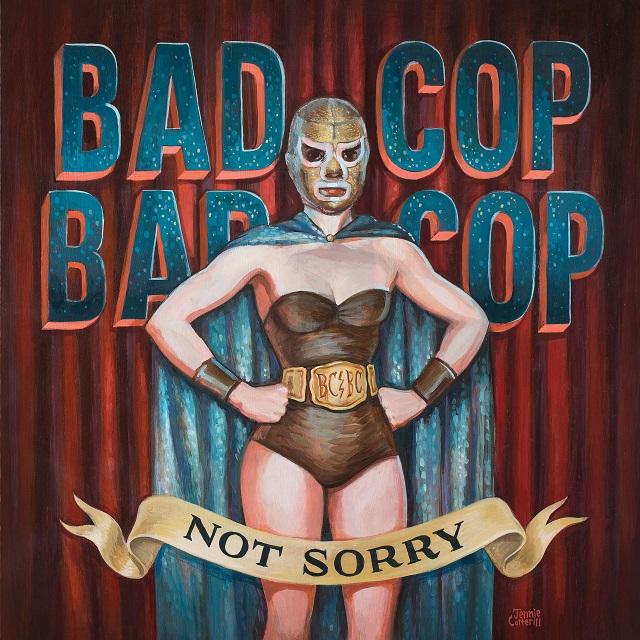 Review: Bad Cop/Bad Cop – Not Sorry