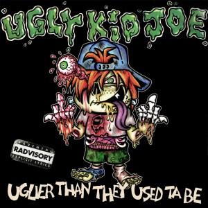 ugly kid joe Uglier Than They Used Ta Be
