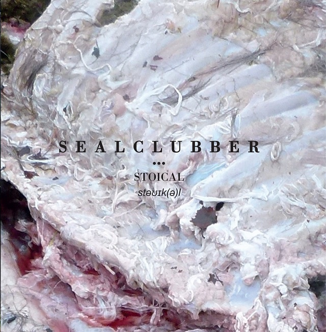 Review: Sealclubber – Stoical