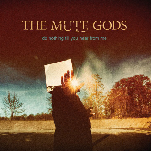 Review: The Mute Gods – Do Nothing Till You Hear From Me
