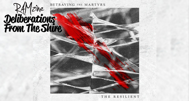Deliberations From The Shire with Mike James – Betraying The Martyrs
