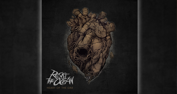 Resist the Ocean - Heart of the Oak