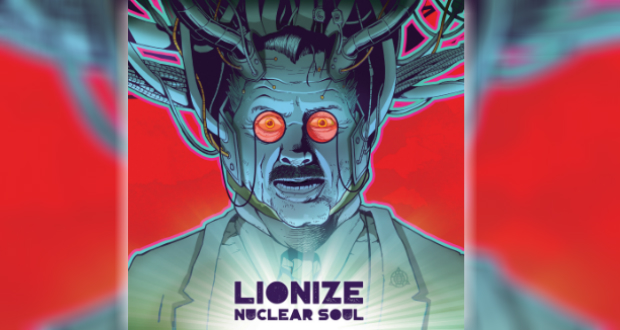 Review: LIONIZE – Nuclear Soul