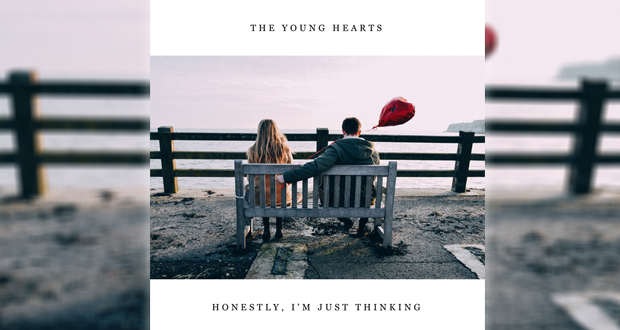 The Young Hearts - Honestly, I Was Just Thinking