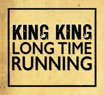 King King – Long Time Running