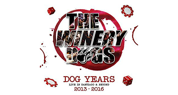 The Winery Dogs – Dog Years: Live in Santiago & Beyond in 2013 – 2016