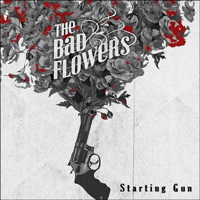 The Bad Flowers – Starting Gun
