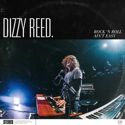 Dizzy Reed – Rock 'N Roll Ain't Easy