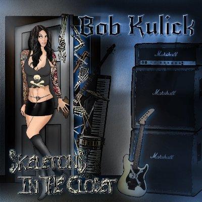 Bob Kulick – Skeletons In The Closet