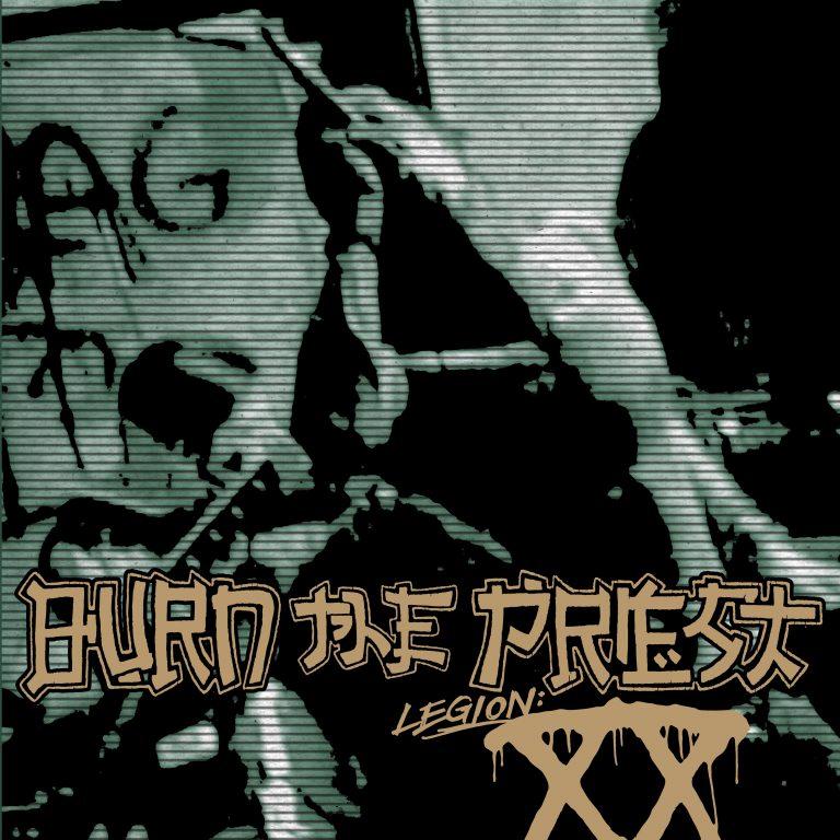 Burn The Priest – Legion: XX