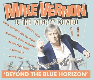 Mike Vernon Steps Beyond the Blues Horizon