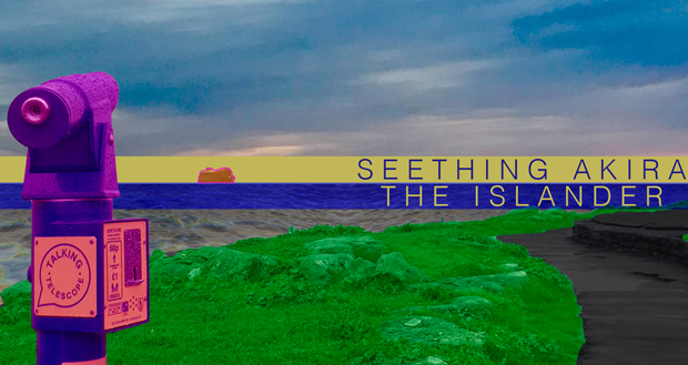 Seething Akira – The Islander