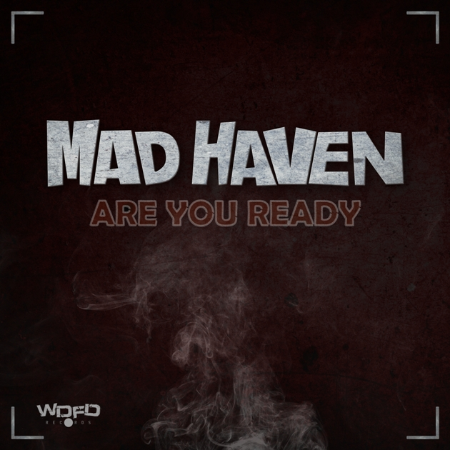 Mad Haven Are Ready!