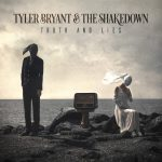 Tyler Bryant & The Shakedown - Truth and Lies!