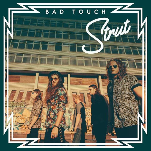Bad Touch Strut it Out