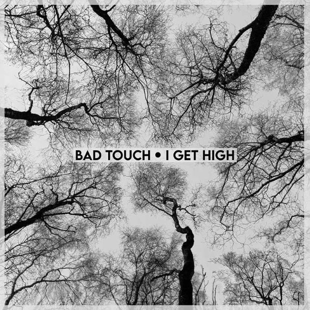 Bad Touch Get High