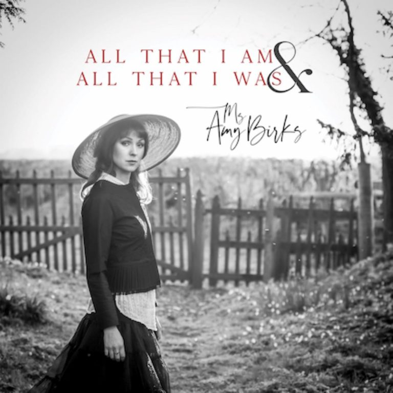 Amy Birks – All That I Am & All That I Was