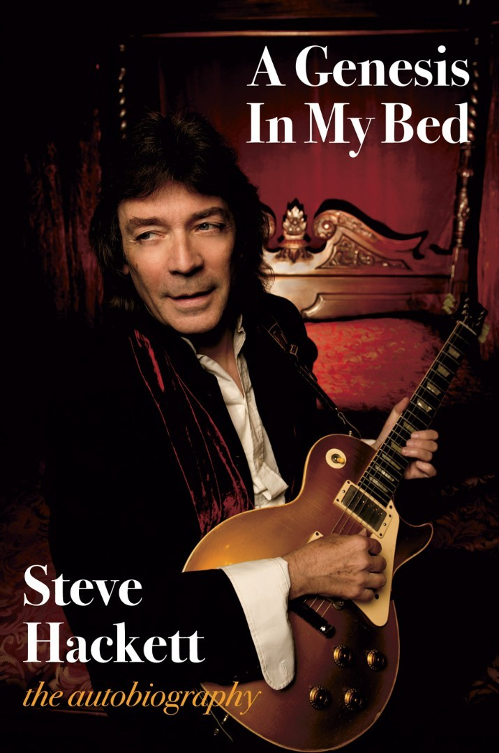 """Steve Hackett Lays it All Out in New Autobiography, """"A Genesis In My Bed"""""""