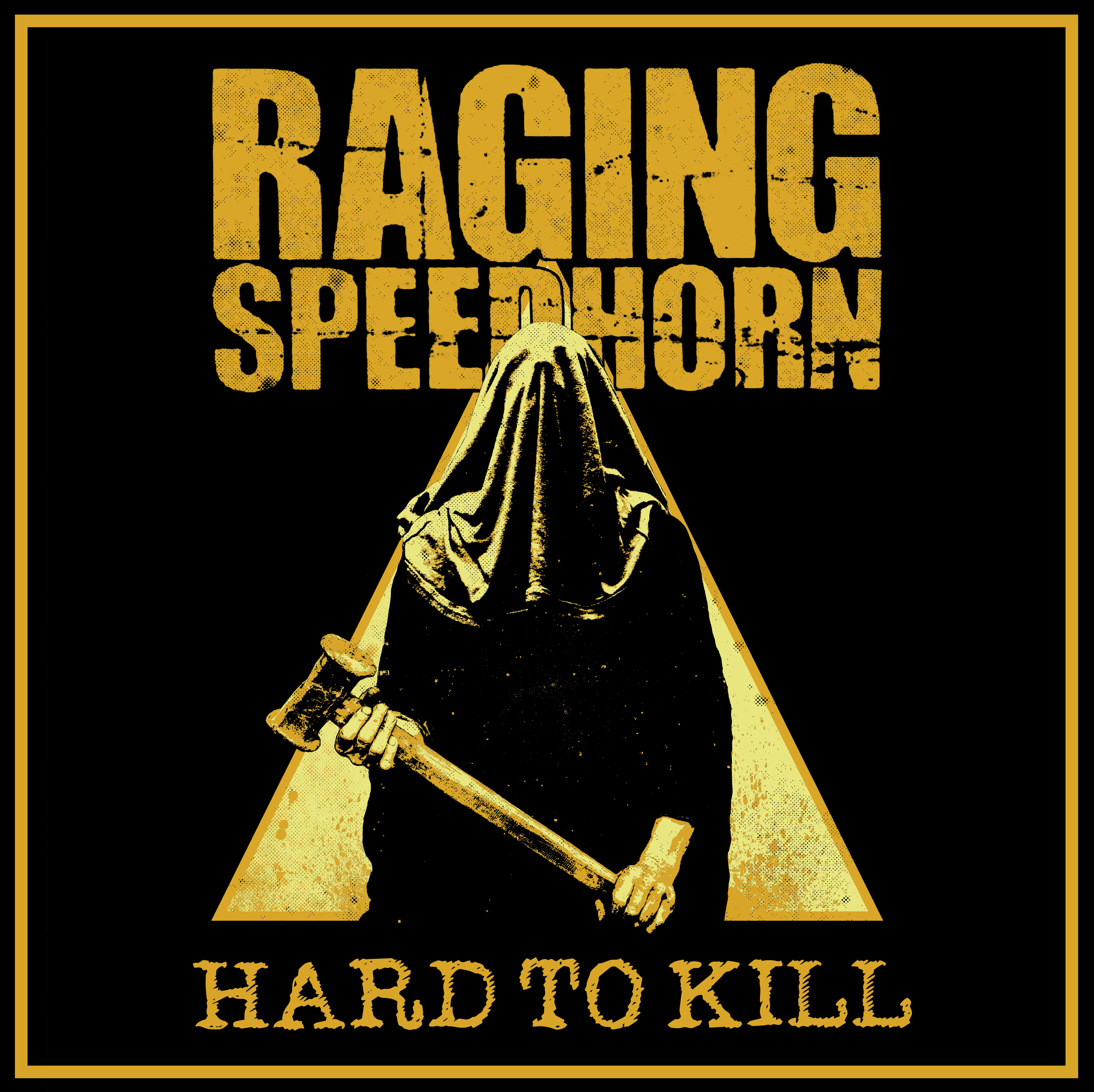 Raging Speedhorn prove they're Hard to Kill