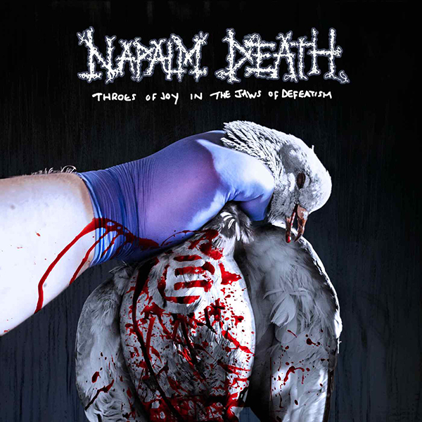 Napalm Death in the Throes of Joy in the Jaws of Defeatism