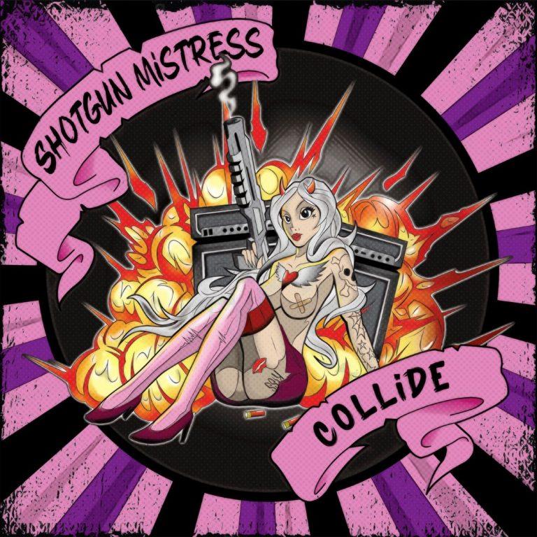 Shotgun Mistress… Collide!