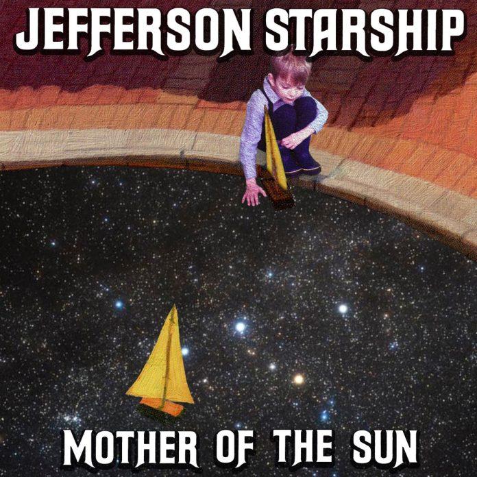 Jefferson Starship – Mother Of The Sun