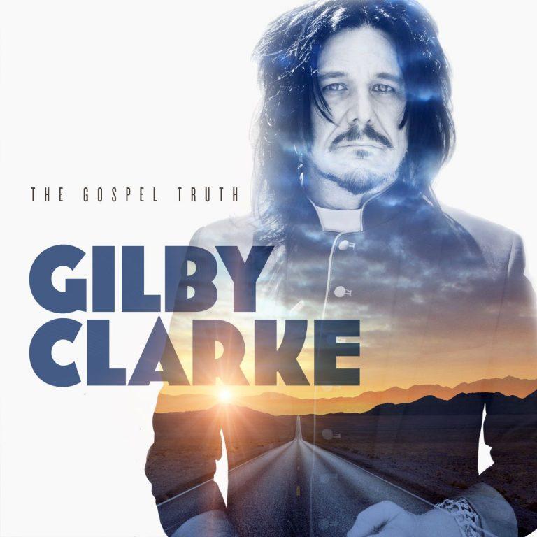 Gilby Clarke's Gospel Truth…