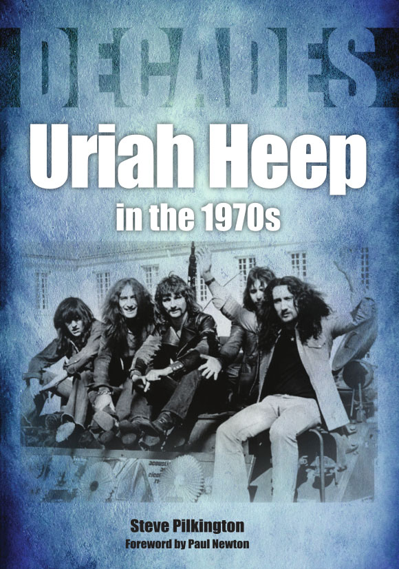 Decades: Uriah Heep in the 70s