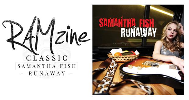RAMzine Modern Classic – Samantha Fish – Runaway