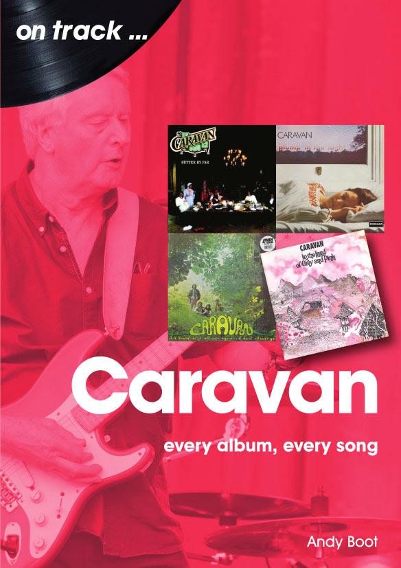 Caravan – Every Album, Every Track